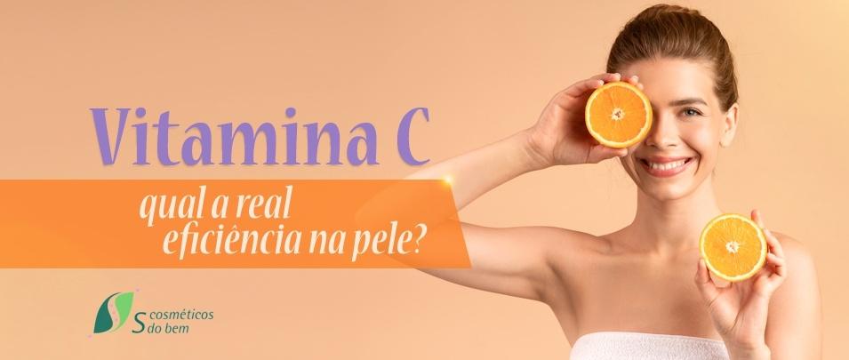 S COSMETICOS DO BEM - Eficacia Vitamina C na pele (1)